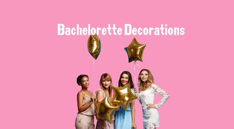 Bachelorette Theme Decorations