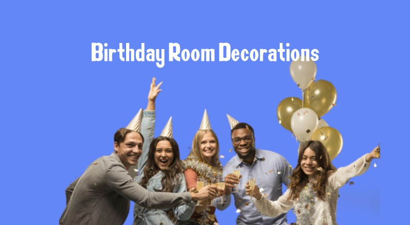 Birthday Decorations for Home or Room