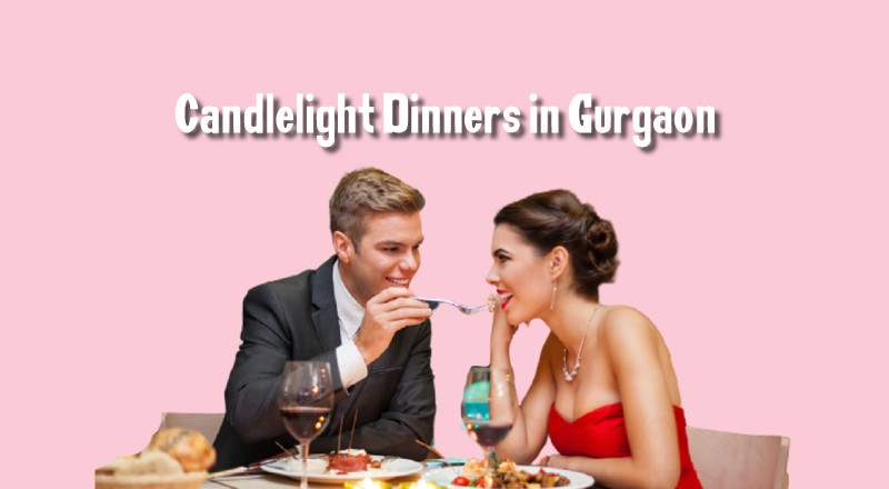 Romantic Candlelight Dinners in Gurgaon