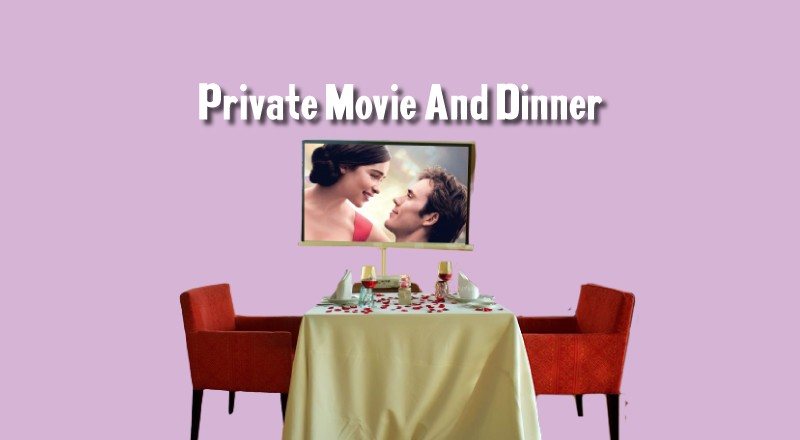 Private Movie and Dinner