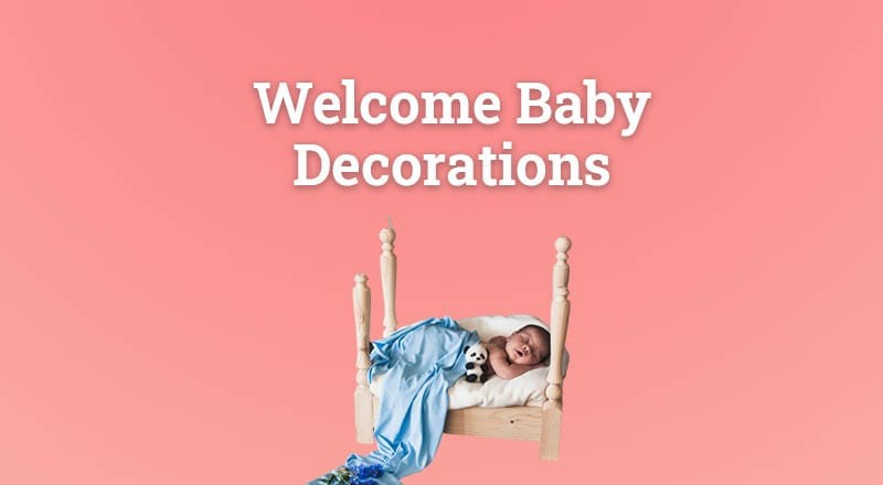 Welcome Baby Decoration