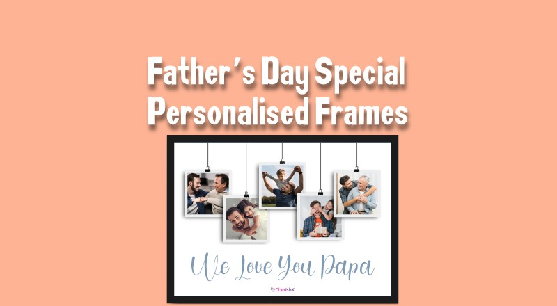 Father's Day Special Personalised Frames