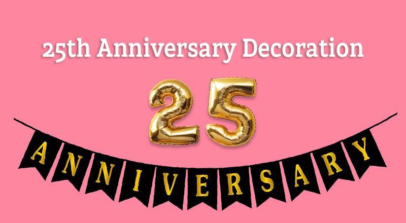 25th Anniversary Decorations